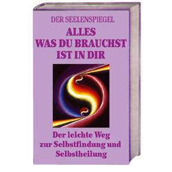 Buch: Der Seelenspiegel - Alles was du brauchst ist in dir