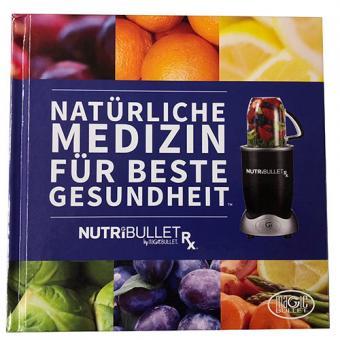 NutriBullet Buch Natürliche Medizin für beste Gesundheit